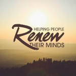 Helping people renew their minds
