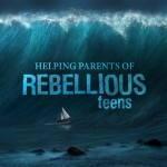 Helping parents of rebellious teens