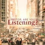 Pastor, are you listening?